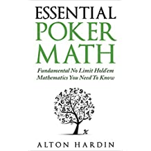 Essential Poker Math: Fundamental No Limit Hold'em Mathematics You Need To Know