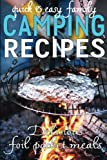 Quick & Easy Family Camping Recipes: Delicious Foil Packet Meals (Camping Guides)