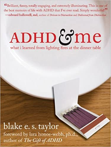 ADHD and Me: What I Learned from Lighting Fires at the ...