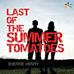 Last of the Summer Tomatoes | Sherrie Henry