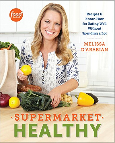 Supermarket Healthy: Recipes and Know-How for Eating Well Without Spending a (Dollar Tree Colorado Springs)