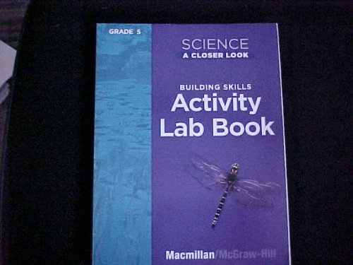 Science a Closer Look Building Skills Activity Lab Book Grade 5