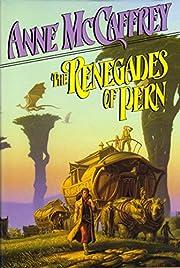 The Renegades of Pern de Anne McCaffrey