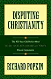 img - for Disputing Christianity: The 400-Year-Old Debate over Rabbi Isaac Ben Abraham Troki's Classic Arguments by Richard H. Popkin (2007-10-23) book / textbook / text book