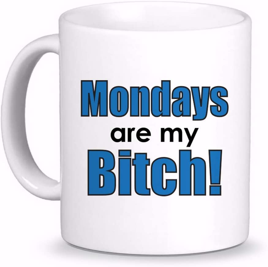Mondays are My BTHC | Coffee Cup Mug, Awesome, Funny Cute Gift Printed both sides for Left or Right hands | Designed in the USA