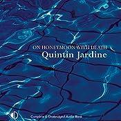 On Honeymoon with Death: Oz Blackstone Series, Book 5 | Quintin Jardine