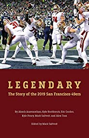 Legendary: The story of the 2019 San Francisco 49ers