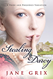 Stealing Darcy: A Pride and Prejudice Variation