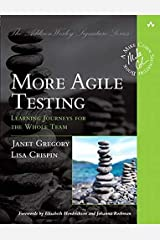 More Agile Testing Learning Journeys Fo (Addison-Wesley Signature Series (Cohn)) Paperback