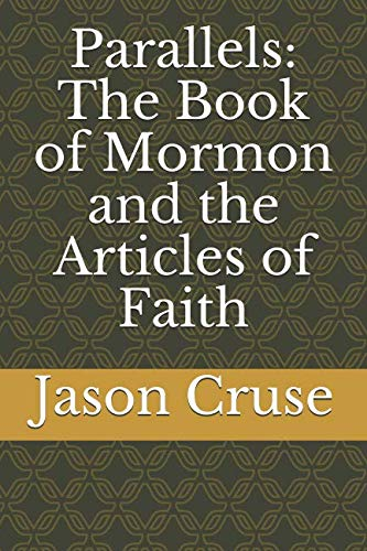Parallels:  The Book of Mormon and the Articles of Faith -  Jason A. Cruse, Study Guide, Paperback