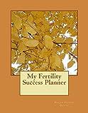 My Fertility Success Planner