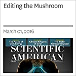 Editing the Mushroom | Stephen S. Hall