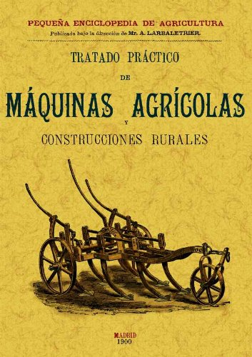 Descargar Libro Tratado Practico De Maquinas Agricolas Y Construcciones Rurales V. Georges Menul