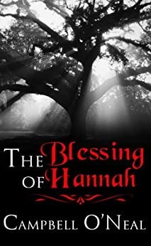 The Blessing of Hannah (Rebekah's Children Book 1) by [O'Neal, Campbell]