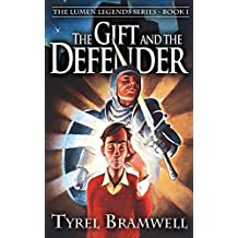 The Gift and the Defender (Lumen Legends Book 1)