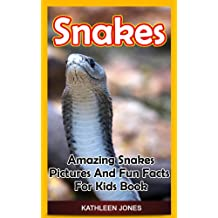 Snakes: Amazing Snakes Pictures And Fun Facts For Kids Book