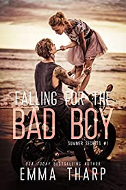Falling For the Bad Boy: A Steamy Second Chance Summer Romance (Summer Secrets Book 1)