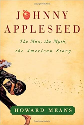 Johnny Appleseed: The Man, the Myth, the American Story: Amazon.es: Howard Means: Libros en idiomas extranjeros