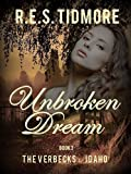 Unbroken Dream: The Verbecks of Idaho Book 3