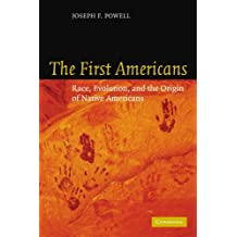 The First Americans: Race, Evolution and the Origin of Native Americans