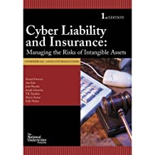 Cyber Liability and Insurance: Managing the Risks of Intangible Assets (Commercial Lines)