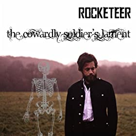 Rocketeer - The Cowardly Soldier's Lament - Troubadours