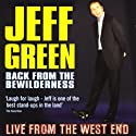 Back from the Bewilderness: Live from the West End Performance by Jeff Green Narrated by Jeff Green
