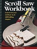 Scroll Saw Workbook, John A. Nelson, 1565231171