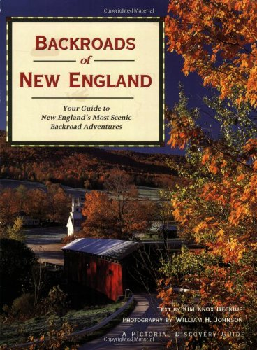 Backroads of New England: Your Guide To New England's Most Scenic Backroad Adventures (PICTORIAL DISCOVERY GUIDE) pdf epub