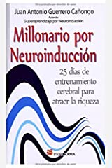 Millonario por neuroindudicción (Spanish Edition)