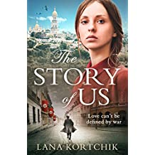 The Story of Us: The sweeping historical debut that you will never forget