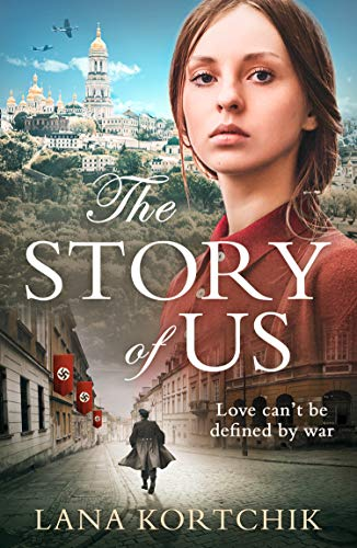 The Story of Us: For fans of epic historical romance fiction comes this tale of love in the face of war for 2019 (Best Selling Love Stories 2019)