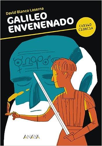 Galileo envenenado Literatura Juvenil A Partir De 12 Años - Código Ciencia: Amazon.es: David Blanco Laserna, David Peña Toribio: Libros