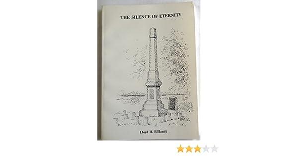 The Silence Of Eternity Lloyd H Efflandt 9780961793814 Amazon
