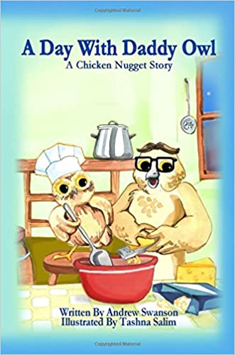 A Day With Daddy Owl A Chicken Nugget Story The Adventures Of
