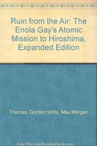 (Ruin from the Air: The Enola Gay's Atomic Mission to Hiroshima)