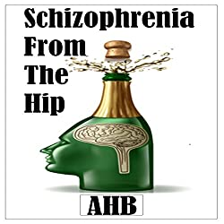 Schizophrenia from the Hip