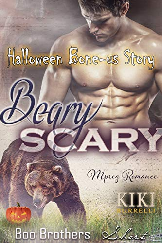 Beary Scary Halloween Bone-us: Boo Brothers Holiday Short (Bear Brothers Mpreg Romance Book 5) ()
