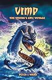 Vimp the Viking's Epic Voyage, Peter L. Ward, 1425142532