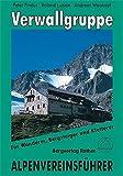 Verwallgruppe. Für Wanderer, Bergsteiger, Fels- und Eiskletterer. Alpenvereinsführer