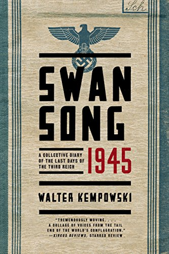 Swansong 1945: A Collective Diary of the Last Days of the Third Reich cover