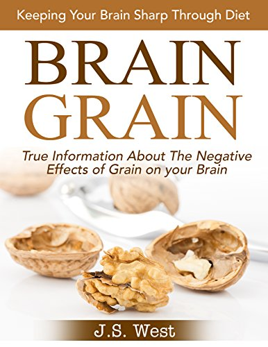 Brain Grain: Brain Grain Diet. Keeping Your Brain - Grain Brain Slow Cooker Cookbook