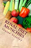 Renal Diet MUNCHIES, Louise Stanley, 149428314X