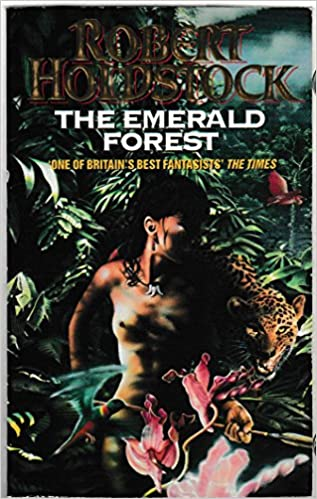Deep In Heart Of Emerald Forest >> The Emerald Forest Robert Holdstock Amazon Com Au Books