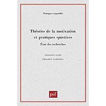 Théories de la motivation et pratiques sportives: État des recherches (Pratiques corporelles) (French Edition)
