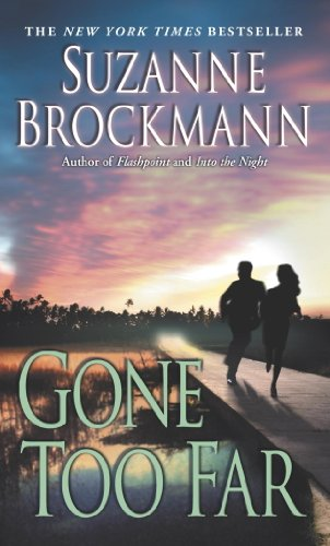 Gone Too Far (Troubleshooters Book 6) by [Brockmann, Suzanne]