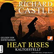Heat Rises: Kaltgestellt (Nikki Heat 3) | Richard Castle