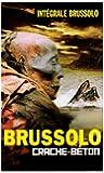 Intégrale Brussolo N° 23 : Crache Béton