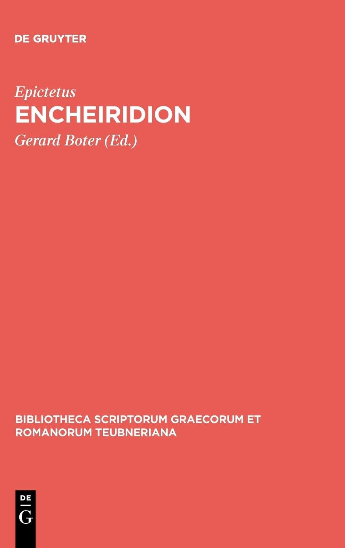 Read Online Encheiridion (Bibliotheca Scriptorum Graecorum Et Romanorum Teubneriana) (Ancient Greek Edition) (Bibliotheca Scriptorum Graecorum Et Romanorum Tevbneriana) pdf epub