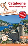 Guide du Routard Catalogne, Valence et sa région 2017: (+ Andorre) par Guide du Routard